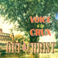 Voice of the Crux Out of Christ