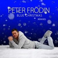 Peter Frödin Blue Christmas [Remixes]