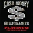 キャッシュ・マネー・ミリオネアーズ Platinum Instrumentals