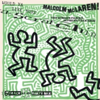 MALCOLM MCLAREN/The World's Famous Supreme Team Would Ya Like More Scratchin' [New York City Remix]