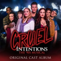 Original Off-Broadway Cast of Cruel Intentions Only Happy When It Rains / Act 1 Finale Medley