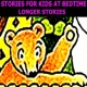Stories for Kids at Bedtime Longer Stories