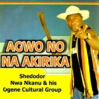 Shedodor Nwa Nkanu and Ogene Cultural Group Agwo No Na Akirika