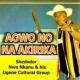 Shedodor Nwa Nkanu and Ogene Cultural Group Government Ebulu Ihe N'eshi