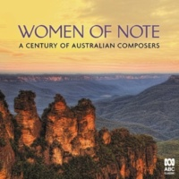 ヴァリアス・アーティスト Women of Note: A Century of Australian Composers