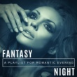 Fabrizio Migliazzi & Rodolfo Zagari & Giampaolo Galasso & Fabio Martoglio & ELEVN & Gianmarco Leone & Uberto Pieroni & Carlo Dal Piaz & Maurizio Bellocco & Mirko Fait - John Toso & Piccolo Ensemble Di Fantasy Night - A Playlist For Romantic Evening