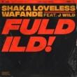 Shaka Loveless/Wafande/J Wild Fuld Ild (feat.J Wild)