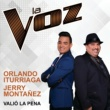 Orlando Iturriaga/Jerry Montañez Valió La Pena [La Voz]