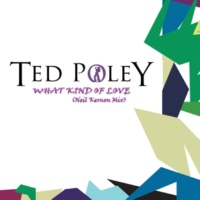Ted Poley What Kind of Love (Neil Kernon Mix)