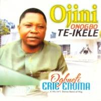 Ogbuefi Eric Enuma and His International Dance Band of Nig. Ojini Onogbo Te-Ikele