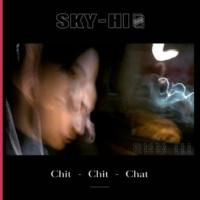 SKY-HI Chit-Chit-Chat