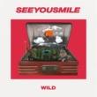 See You Smile WILD