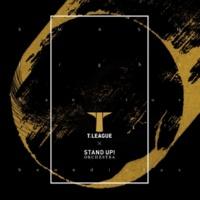 """STAND UP! ORCHESTRA """"Tリーグ公式アンセム""""SMASH / Fight / Sanctus et benedictus"""