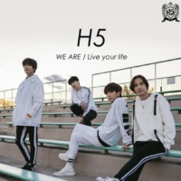 H5 WE ARE / Live your life