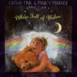 Cathy Fink/Marcy Marxer Pillow Full Of Wishes