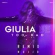 GIULIA BE e Mojjo Too Bad (Remix)