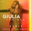 GIULIA BE e Kohen & RADIØMATIK Too Bad (Remix)