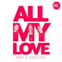 MBP x Koslow All My Love
