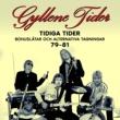Gyllene Tider Tidiga Tider: Bonuslåtar och alternativa versioner 79-81