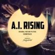 Nemanja Mosurović A.I. Rising [Original Motion Picture Soundtrack]