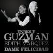Enrique Guzmán/Edith Márquez Dame Felicidad