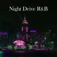 Various Artists Night Drive R&B -大人のナイトドライブで聴きたい雰囲気抜群のベスト盤-
