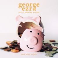 George Ezra Pretty Shining People (Jack Wins Remix)