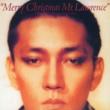 坂本龍一 Merry Christmas Mr.Lawrence -30th Anniversary Edition-