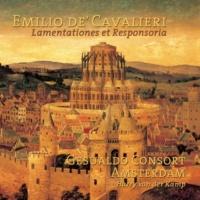 Gesualdo Consort Amsterdam/Harry van der Kamp Cavalieri: Lamentationes Hieremiae Prophetae cum Responsoriis