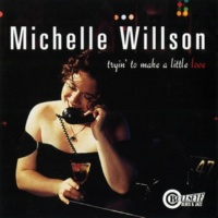 Michelle Willson Tryin' To Make A Little Love