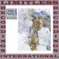 Charlie Parker with Quartet & The Orchestra These Foolish Things