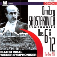 Eliahu Inbal/Wiener Symphoniker Dmitry Shostakovich: Symphonies No.6 & No.12 (The Year 1917)