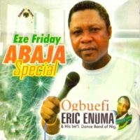 Ogbuefi Eric Enuma and His International Dance Band of Nig. Eze Friday Abaja Special, Pt. 1