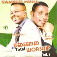 Sam Okoro and Prince Ezeudo Redeemed Total Worship, Vol. 1