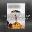ANICIO & Voltech Til The Sun Rise Up