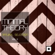 Tony Kairom & Nacim Ladj & Joe Maker & Philipp Braun & Double Reaktion & Michael Clark & Andres Guerra & Diroma & Cesar D' Constanzzo & Lou Fherdinand & The Brain Melted Minimal Theory, Vol. 2 (Natural Selection)