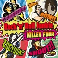 KILLER FOUR Rock'n'Roll Junkie