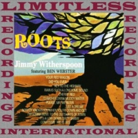 Jimmy Witherspoon/Ben Webster Roots