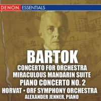 Milan Horvat/ORF Symphony Orchestra Bartok: Concerto for Orchestra, Miraculous Mandarin Suite, & 2nd Piano Concerto