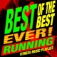 Workout Music Best of the Best Ever! Running Fitness Music Playlist