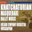 Akop Ter-Voskanyan/The Symphony Orchestra of Bolshoi Theatre Masquerade, Ballet Music 1. Act I: Introduction - Waltz - Romance - Waltz Fragment - Mazurka - Waltz Fragment - Arbenen's Memories - Nocturne - Arbenin's Dreams