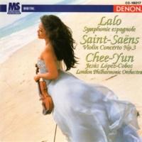 Chee Yun/Jesus Lopez-Cobos/ロンドン・フィルハーモニー管弦楽団 Lalo: Symphonie espagnole & Saint-Saens: Violin Concerto No. 3