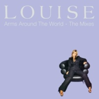 Louise Arms Around The World: The Mixes
