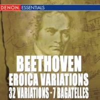 ヴァリアス・アーティスト Beethoven: Eroica Variations - 32 Variations - 7 Bagatelles, Op. 33
