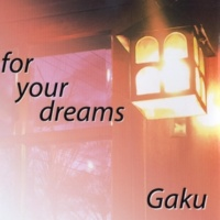 Gaku for your dreams