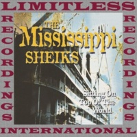 The Mississippi Sheiks Sitting On Top Of The World