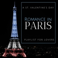 Gianluigi Toso & Matteo Bergamin & Fabio Vaccaro & Craig Levy & Fabio Martoglio & Marco Castrichino & Arduino Farinella & Cristian Calienni & Roberto Felicioli & Ilaria Oriolo & Mirko Fait & Iury Ricc Romance In Paris - A St. Valentine's Day Playlist For Lovers