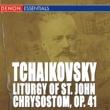 Vladislav Chernushenko/Leningrad Glinka Choir Tchaikovsky: Liturgy of St. John Chrysostom, Op. 41