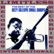 Dizzy Gillespie The Best Of The Dizzy Gillespie Small Groups