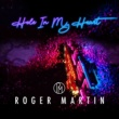 Roger Martin Hole in My Heart